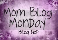 Mom Blog Monday